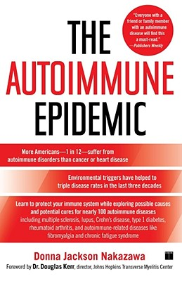 The Autoimmune Epidemic By Nakazawa, Donna Jackson/ Kerr, Douglas (FRW)